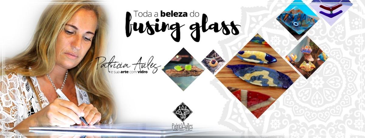 O que é a arte de Fusion Glass ou VidroFundido?